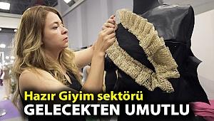 Hazır Giyim sektörü gelecekten umutlu