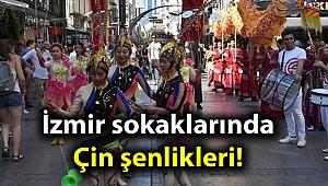 İzmir sokaklarında Çin şenlikleri!
