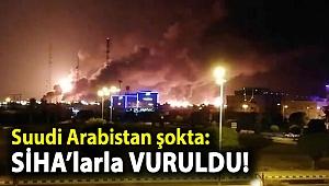 Suudi Arabistan şokta: SİHA'larla vuruldu!