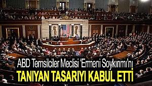 ABD Temsilciler Meclisi 'Ermeni soykırımı'nı tanıyan tasarıyı kabul etti