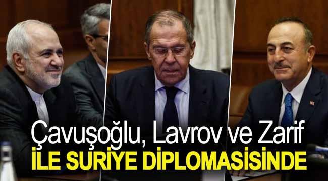 Çavuşoğlu, Lavrov ve Zarif ile Suriye diplomasisinde