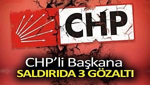 CHP'li başkana saldırıda 3 gözaltı