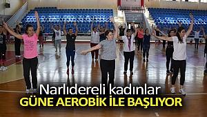 Narlıdereli kadınlar güne Aerobik ile başlıyor