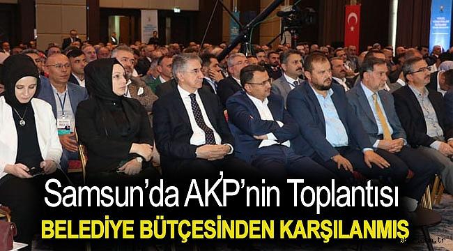 Samsun'da AKP'nin toplantısı belediye bütçesinden karşılanmış