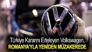Türkiye kararını erteleyen Volkswagen, Romanya'yla yeniden müzakereye başladı