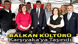 Balkan kültürü Karşıyaka'ya taşındı