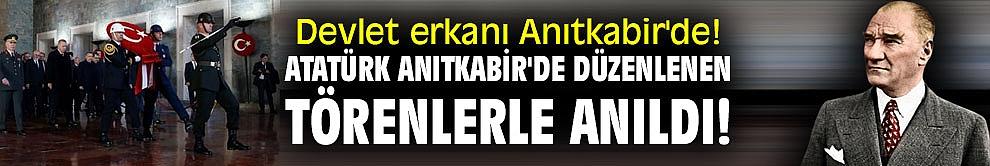Devlet erkanı Anıtkabir'de! Atatürk Anıtkabir'de düzenlenen törenlerle anıldı!