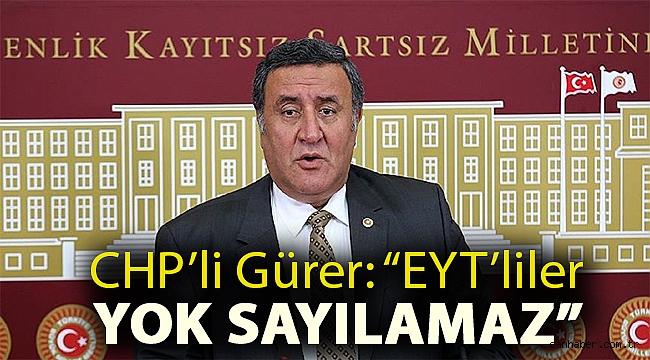 """Gürer: """"EYT'liler yok sayılamaz"""""""