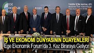 İş ve Ekonomi Dünyasının Duayenleri Ege Ekonomik Forum'da3. kez biraraya geliyor