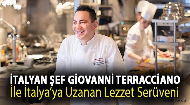 İtalyan şef Giovanni Terracciano ile İtalya'ya uzanan lezzet serüveni
