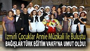 İzmirli Çocuklar Annie Müzikali ile Buluştu, Bağışlar Türk Eğitim Vakfı'na Umut Oldu!