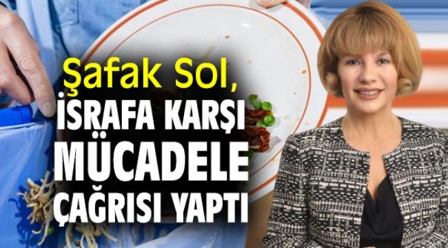 İzmirli iş kadını Şafak Sol'den israf çağrısı!