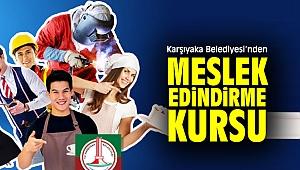 Karşıyaka Belediyesi'nden meslek edindirme kursu!