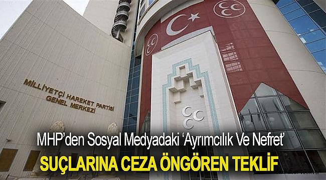 MHP'den sosyal medyadaki 'ayrımcılık ve nefret' suçlarına ceza öngören teklif