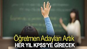 Öğretmen adayları artık her yıl KPSS'ye girecek