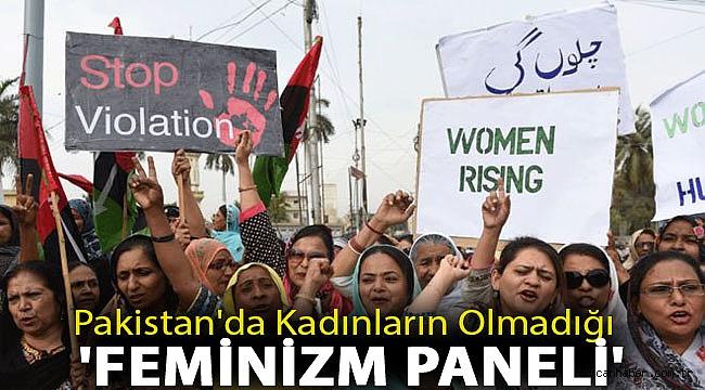 Pakistan'da kadınların olmadığı 'Feminizm paneli'