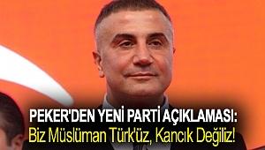 Peker'den yeni parti açıklaması: Biz Müslüman Türk'üz, kancık değiliz!