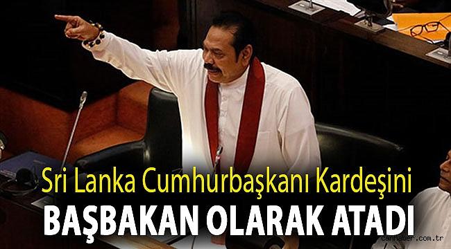 Sri Lanka Cumhurbaşkanı kardeşini başbakan olarak atadı