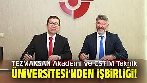 TEZMAKSAN Akademi ile OSTİM Teknik Üniversitesi'nden işbirliği!