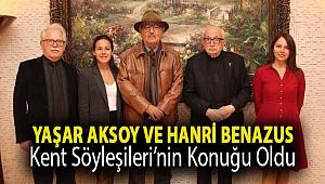 Yaşar Aksoy ve Hanri Benazus Kent Söyleşileri'nin Konuğu oldu.
