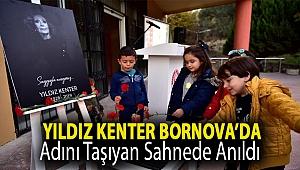 Yıldız Kenter Bornova'da adını taşıyan sahnede anıldı