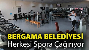 Bergama Belediyesi herkesi spora çağırıyor