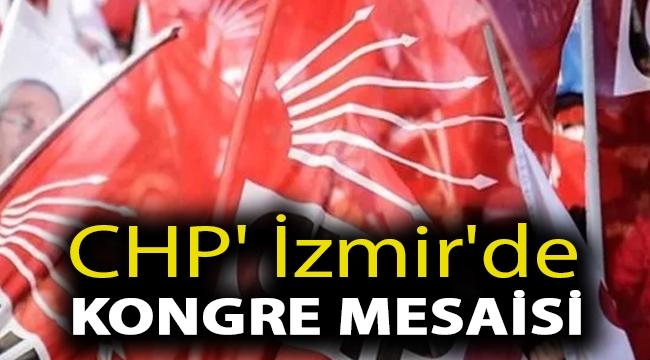 CHP' İzmir'de kongre mesaisi