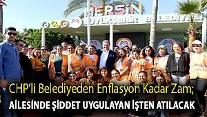 CHP'li belediyeden enflasyon kadar zam; ailesinde şiddet uygulayan işten atılacak