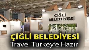 Çiğli Belediyesi Travel Turkey'e Hazır