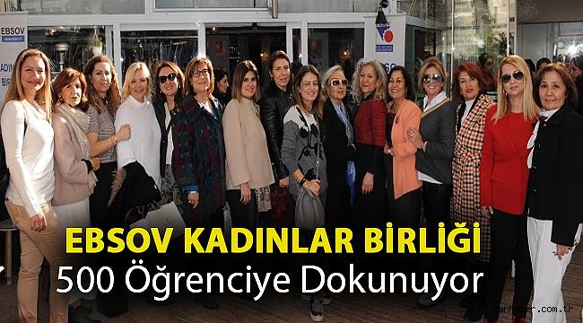 EBSOV Kadınlar Birliği 500 Öğrenciye Dokunuyor