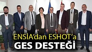 ENSİA'DAN ESHOT'A GES DESTEĞİ