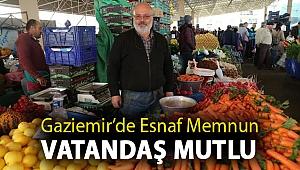 Gaziemir'de esnaf memnun, vatandaş mutlu