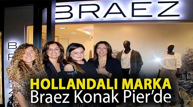 Hollandalı marka Braez Konak Pier'de