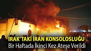 Irak'taki İran Konsolosluğu bir haftada ikinci kez ateşe verildi