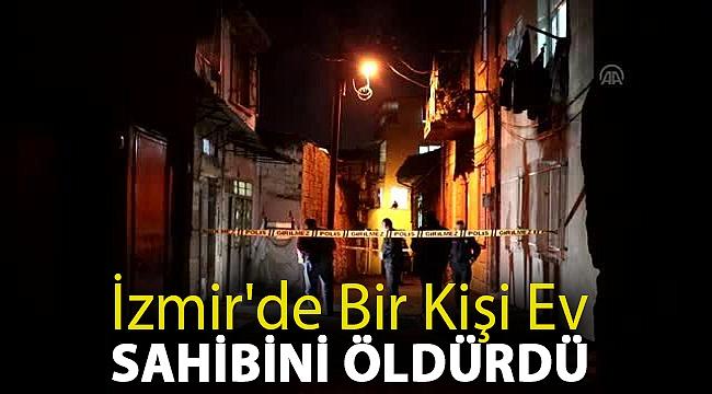İzmir'de bir kişi ev sahibini öldürdü