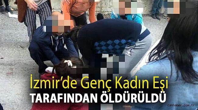 İzmir'de genç kadın eşi tarafından öldürüldü