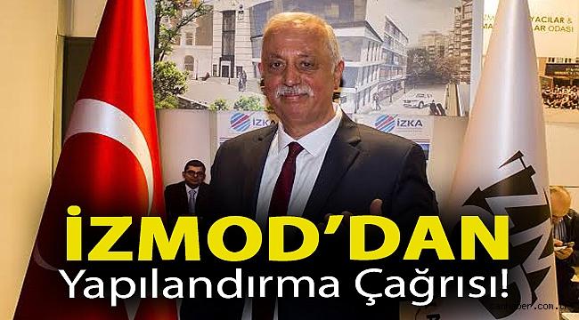İZMOD'DAN YAPILANDIRMA ÇAĞRISI !