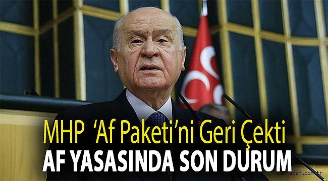 MHP 'af paketi'ni geri çekti | Af yasasında son durum