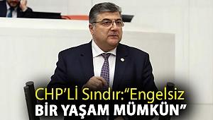 """Milletvekili Sındır, kanun teklifi verdi, tüm siyasi partileri desteğe çağırdı; """"Engelsiz bir yaşam mümkün"""""""