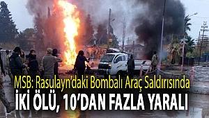 MSB: Rasulayn'daki bombalı araç saldırısında iki ölü, 10'dan fazla yaralı