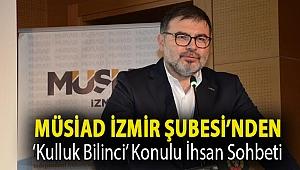 MÜSİAD İzmir Şubesi'nden 'Kulluk Bilinci' Konulu İhsan Sohbeti