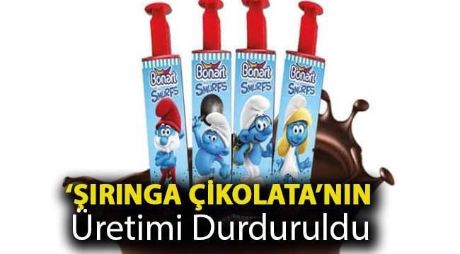 'Şırınga çikolata'nın üretimi durduruldu