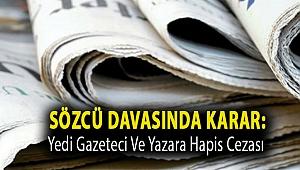 Sözcü davasında karar: Yedi gazeteci ve yazara hapis cezası