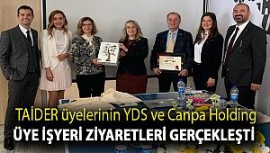 TAİDER üyelerinin YDS ve Canpa Holding üye işyeri ziyaretleri gerçekleşti