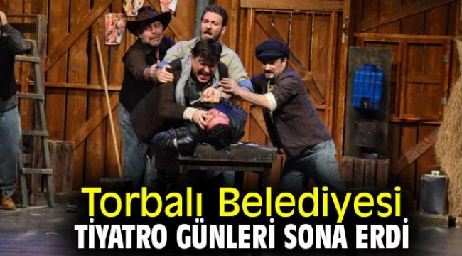Torbalı Belediyesi tiyatro günleri sona erdi!