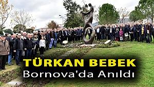 Türkan bebek Bornova'da anıldı