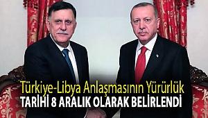 Türkiye-Libya anlaşmasının yürürlük tarihi 8 Aralık olarak belirlendi