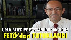 Urla Belediye Başkanı İ. Burak Oğuz FETÖ'den tutuklandı.