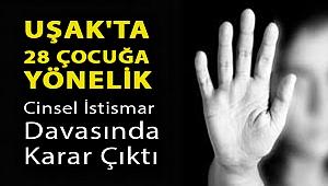 Uşak'ta 28 çocuğa yönelik cinsel istismar davasında karar çıktı