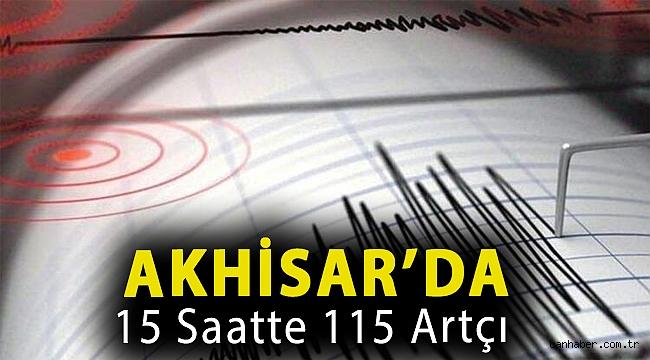 Akhisar'da 15 saatte 115 artçı